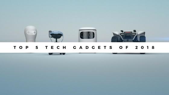 Top 5 Tech Gadgets of 2018